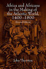 Africa and Africans in the Making of the Atlantic World, 1400-1800 by John K. Thornton (Paperback, 1998)