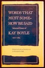 Words that Must Somehow Be Said: Selected Essays of Kay Boyle 1927-1984 HB/DJ