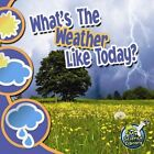 What's The Weather Like Today? 9781617419393 by Conrad J Storad Paperback
