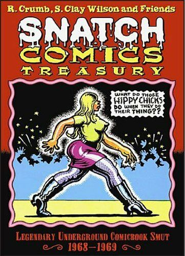 R. CRUMB S CLAY WILSON SNATCH COMICS TREASURY 1968-69 LIMITED ED SIGNED BY CRUMB
