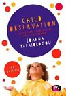 Child Observation: A Guide for Students of Early Childhood by Ioanna Palaiologou (Paperback, 2016)