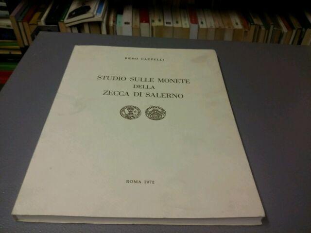 R. CAPPELLI,  STUDIO SULLE MONETE DELLA ZECCA DI SALERNO 1972  ED. NUM LIB RA18