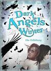 Dark Angels' Winter. Die Erfüllung von Kristy Spencer, Susanne Hanika, Tabita Lee Spencer und Beate Teresa Hanika (2013, Gebundene Ausgabe)