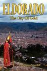 Eldorado The City of Gold 9781434324252 by L. Norman Shurtliff Paperback