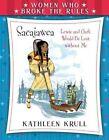 Women Who Broke The Rules Sacajawea 9780802738004 by Kathleen Krull Paperback