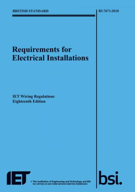 IET Wiring Regulations 18th Edition: BS 7671:2018 Requirements Paperback [book]
