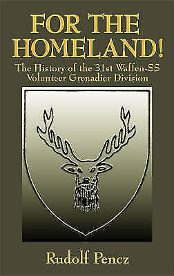 For the Homeland! The History of the 31st Waffen-S... by Pencz, Rudolf Hardback