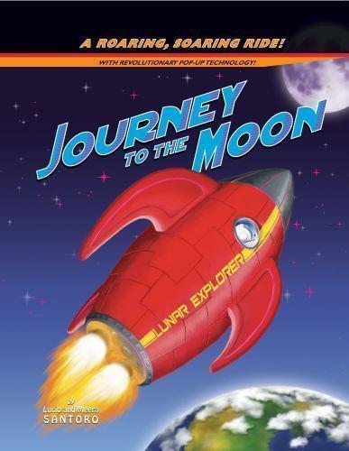 Journey to the Moon by Lucio Santoro and Meera Santoro (Novelty Pop-Up Book)
