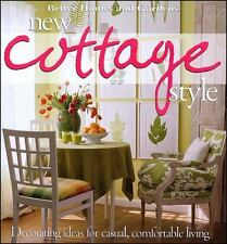 New Cottage Style : Decorating Ideas for Casual, Comfortable Living (Better Home