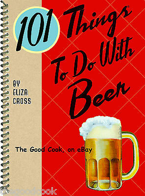 New 101 Things To Do With Beer Recipes Cookbook  Eat Your Favorite Brew 101 Ways
