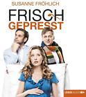 Frisch gepreßt. CD von Susanne Fröhlich (2006)