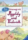 Unterwegs mit Piggeldy und Frederick 02 von Elke Loewe (2013, Gebundene Ausgabe)