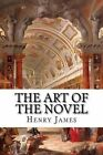 The Art of the Novel by Henry James (Paperback / softback, 2015)