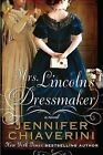 Mrs. Lincoln's Dressmaker by Jennifer Chiaverini (Paperback / softback, 2013)