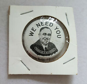 Franklin-D-Roosevelt-FDR-We-Need-You-button-pinback-presidential-election-1932