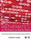 Mathematics for Primary and Early Years: Developing Subject Knowledge by Heather Cooke (Paperback, 2007)