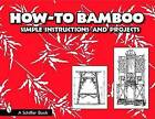 How to Bamboo: Simple Instructions and Projects by Schiffer Publishing Ltd (Paperback, 2006)