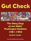 Gut Check: The Glory Days of Joe Gibbs' Washington Redskins 1981-1992 by Rich Tandler (Paperback / softback, 2004)