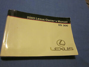 2003 lexus es300 es 300 owners manual owner s ebay rh ebay co uk 2003 lexus es300 service manual 2003 lexus es300 owners manual download