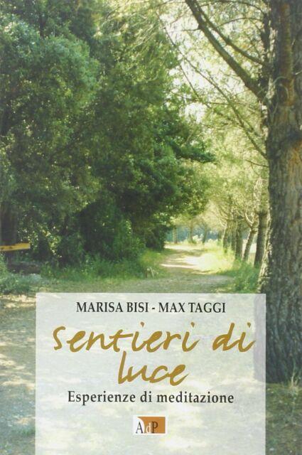 SENTIERI DI LUCE MARISA BISI MAX TAGGI 2008 EDIZIONI ADP