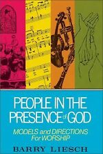 People in the Presence of God Models and Directions For Worship, Liesch
