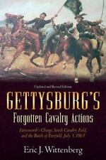 Gettysburg's Forgotten Cavalry Actions : Farnsworth's Charge, South Cavalry Field, and the Battle of Fairfield, July 3 1863 by Eric J. Wittenberg (2011, Paperback)
