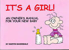 It's a Girl!: An Owner's Manual for Your New Baby by Martin Baxendale (Paperback, 2005)