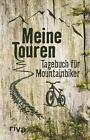 Meine Touren: Tagebuch für Mountainbiker von Nicolai Napolski (2016, Gebundene Ausgabe)