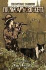 Young Davy Crockett The Boy From Tennessee 9780615916309 by Karen Chutsky