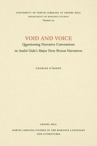 Void And Voice: Questioning Narrative Conventions In Andr? Gide's Major Fir...