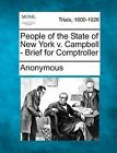 People of the State of New York V. Campbell - Brief for Comptroller by Anonymous (Paperback / softback, 2012)