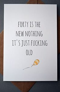 Image Is Loading Funny 40th Birthday Card Humour Banter Forty