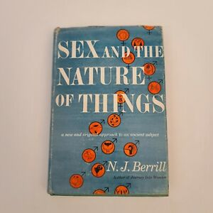 Berrill, Norman John SEX AND THE NATURE OF THINGS  1st Edition 1st Printing