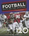 Football: Math on the Gridiron by Tom Robinson (Hardback, 2013)