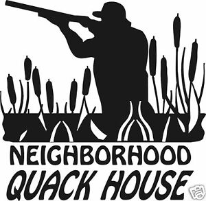Neighborhood QUACK HOUSE funny duck hunt decal sticker for car wall or window