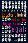 Letztendlich sind wir dem Universum egal von David Levithan (2016, Taschenbuch)