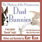 The Mystery of the Disappearing Dust Bunnies by Kurt Spencer Ream (Paperback / softback, 2008)