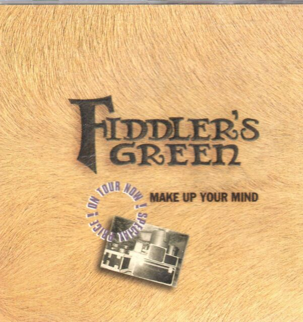 Fiddler's Green - Make up your mind