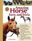 Amazing Horse Facts and Trivia by Gary Mullen (Spiral bound, 2015)