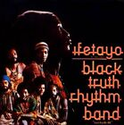 Ifetayo by Black Truth Rhythm Band (CD, Dec-2011, Soundway)
