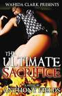 The Ultimate Sacrifice by Anthony Fields (Paperback, 2010)