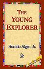 The Young Explorer by Horatio Alger (Paperback / softback, 2005)