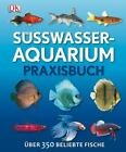Süßwasser-Aquarium von David Alderton (2012, Gebundene Ausgabe)