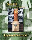Sortie . . . the Running Man by Raymond St Arnaud (Paperback / softback, 2008)