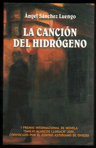 LA-CANCION-DEL-HIDROGENO-ANGEL-SANCHEZ-LUENGO