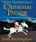 Harvey Slumfenburger's Christmas Present by John Burningham (Paperback, 2004)