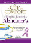 A Cup of Comfort for Families Touched by Alzheimer's: Inspirational Stories of Unconditional Love and Support by Colleen Sell (Paperback, 2008)