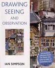 Drawing, Seeing and Observation by Ian Simpson (Paperback, 2003)