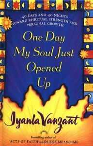 One-Day-My-Soul-Just-Opened-Up-40-Days-and-40-Nights-Toward-Spiritual-Strength