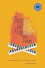 There Was a Fire : Jews, Music and the American Dream by Ben Sidran (2012,...